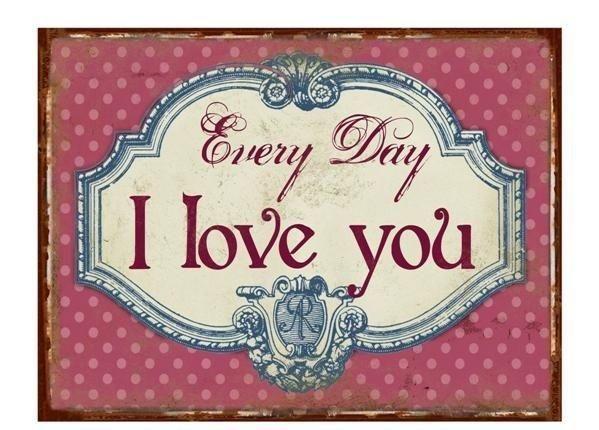 Plechová cedule Every day I love you