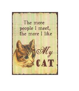 Plechová retro cedule The more people I meet, the more I like my cat - Čím více lidí potkávám, tím víc jsem rád svou kočku