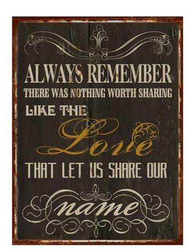 Plechová vintage cedule Always remember there was nothing worth sharing like the Love