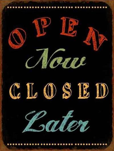 Plechová cedule Open now closed later