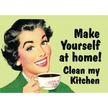 Plechový magnet Make yourself at home! Clean my Kitchen - Chovej se tu jako doma! Ukliď mou kuchyň.