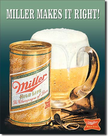 Cedule pivo Miller Makes it right!