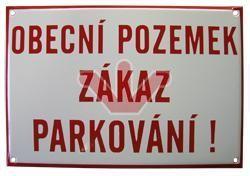 Smaltovaná výstražná cedule - Obecní pozemek zákaz parkování (červená)