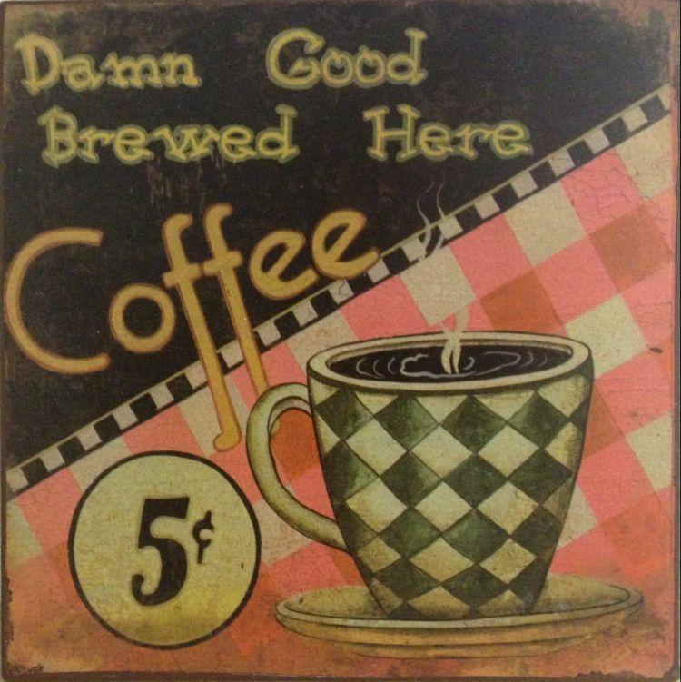 Plechová cedule Damn Good Brewed Here coffee