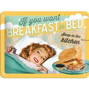 Plechová retro cedule If you want breakfast in bed
