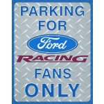 Plechová cedule Ford Parking for racing fans only