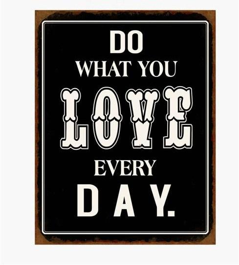 Plechová cedule Do what you love every day