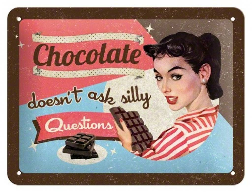 Plechová retro cedule Chocolate don't ask silly questions