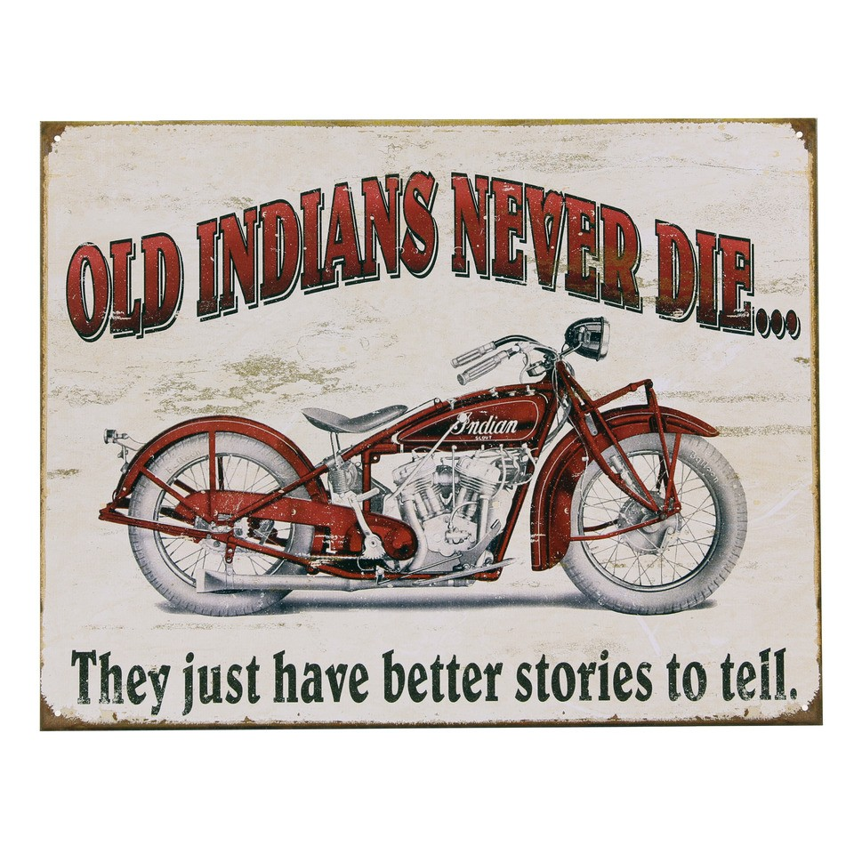 Plechová cedule motorka Old indians never di