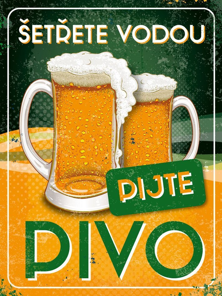 Plechová cedule pivo Pivo Šetřete vodou, pijte pivo