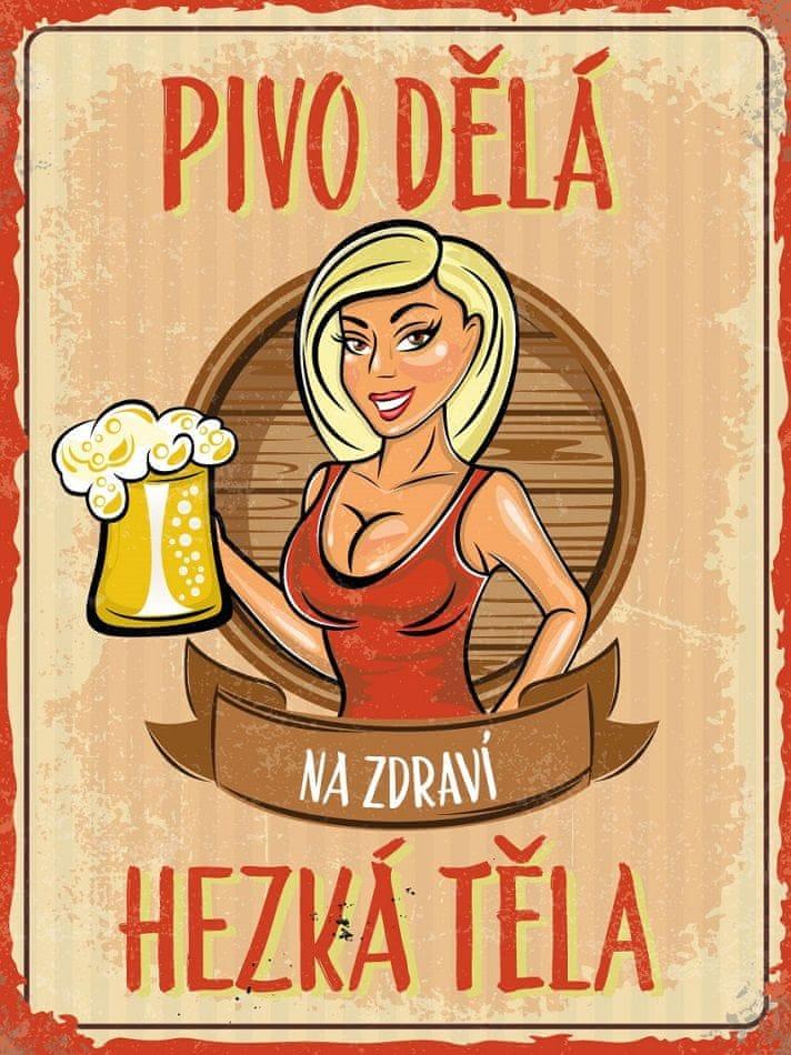 Plechová cedule Pivo dělá hezká těla