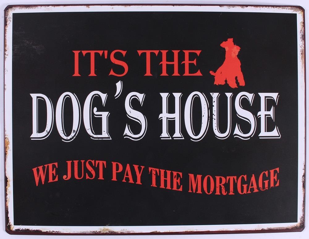 Plechová cedule Its The dog's house