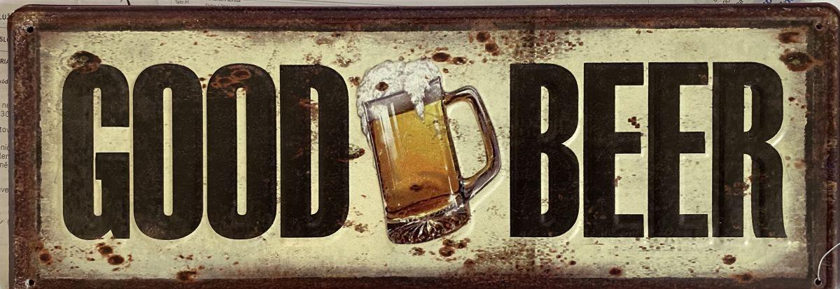 Plechová cedule pivo - Good beer