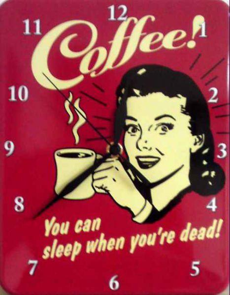 Plechové hodiny Coffee - Můžeš spát až umřeš!