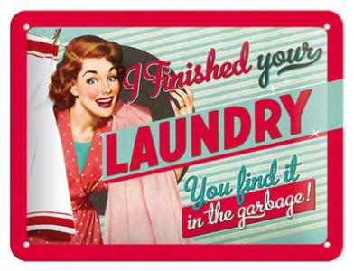 Plechová retro cedule I finished your laundry You find it in the garbage!